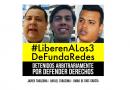 Organizaciones de la Sociedad Civil  exigen la libertad plena de los activistas de Fundaredes: Javier Tarazona, Rafael Tarazona y Omar de Dios García